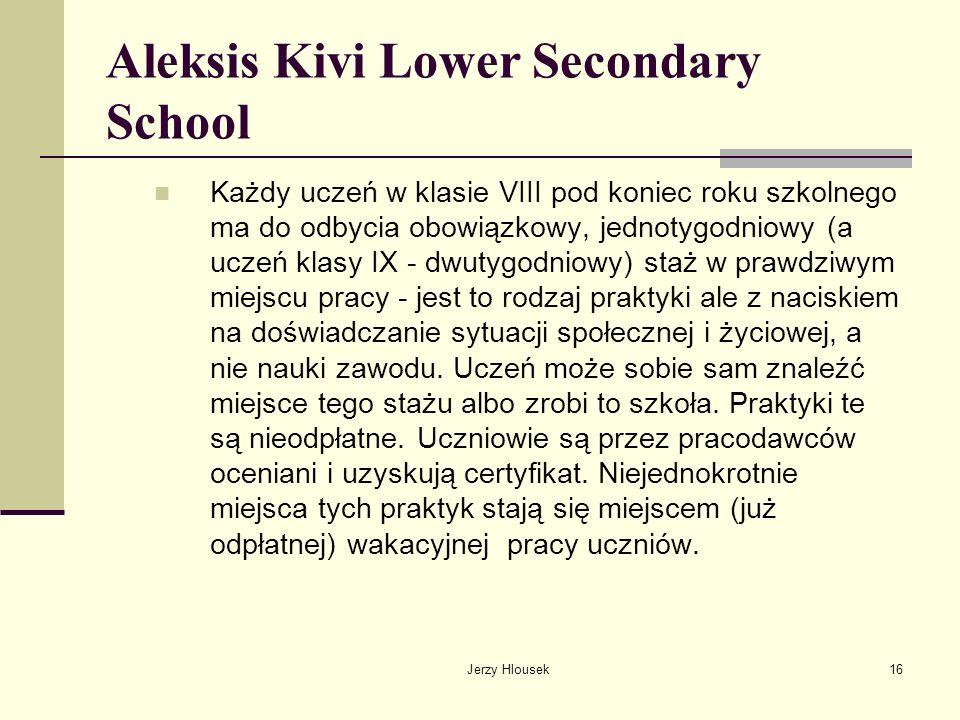 Jerzy Hlousek16 Aleksis Kivi Lower Secondary School Każdy uczeń w klasie VIII pod koniec roku szkolnego ma do odbycia obowiązkowy, jednotygodniowy (a