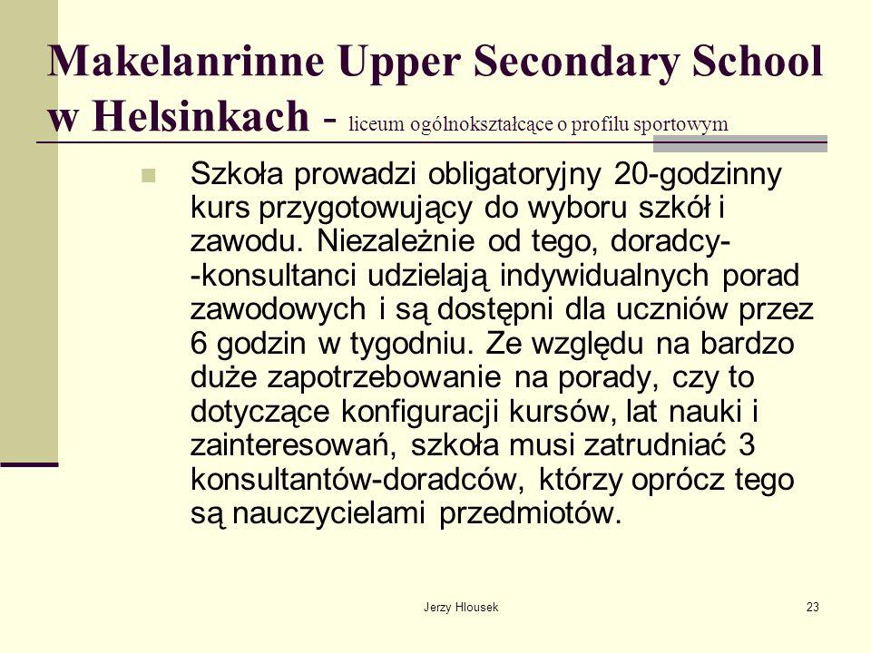 Jerzy Hlousek23 Makelanrinne Upper Secondary School w Helsinkach - liceum ogólnokształcące o profilu sportowym Szkoła prowadzi obligatoryjny 20-godzin