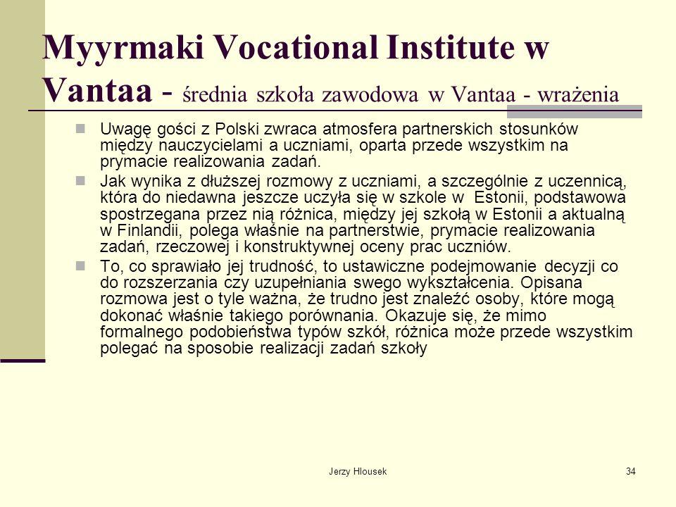 Jerzy Hlousek34 Myyrmaki Vocational Institute w Vantaa - średnia szkoła zawodowa w Vantaa - wrażenia Uwagę gości z Polski zwraca atmosfera partnerskic