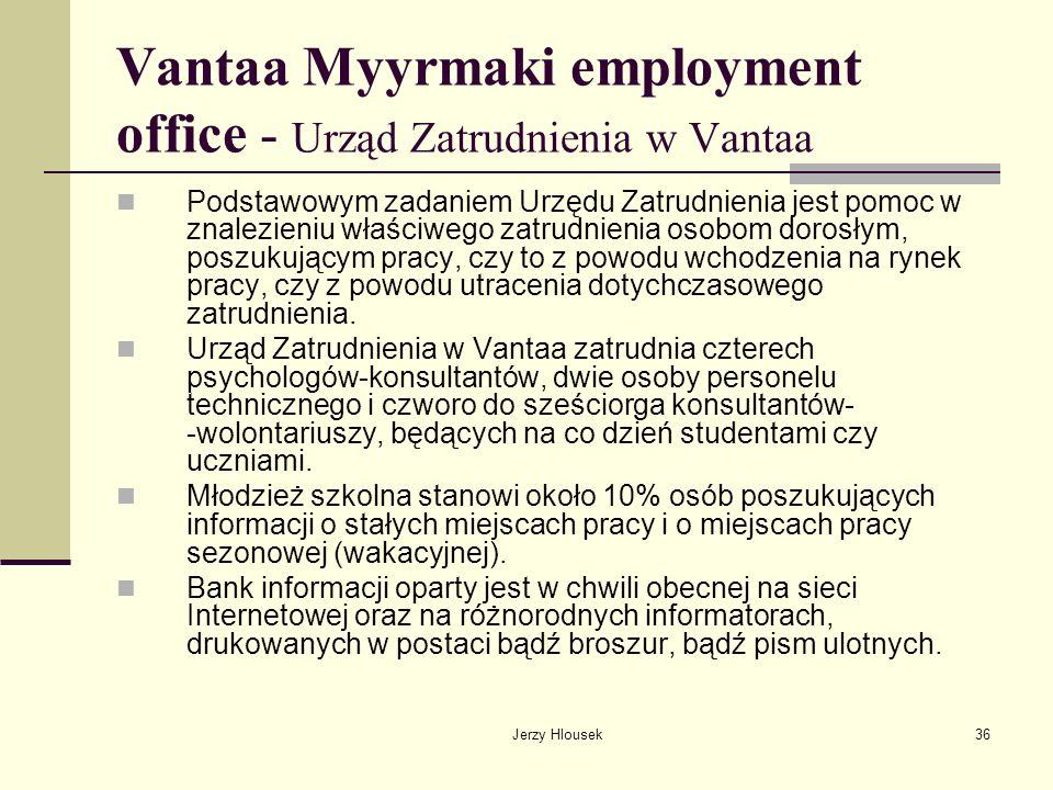 Jerzy Hlousek36 Vantaa Myyrmaki employment office - Urząd Zatrudnienia w Vantaa Podstawowym zadaniem Urzędu Zatrudnienia jest pomoc w znalezieniu właś
