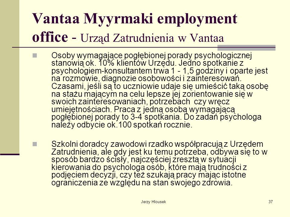 Jerzy Hlousek37 Vantaa Myyrmaki employment office - Urząd Zatrudnienia w Vantaa Osoby wymagające pogłębionej porady psychologicznej stanowią ok. 10% k