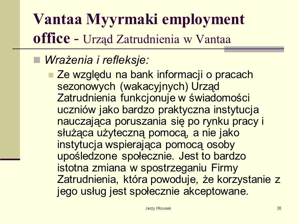 Jerzy Hlousek38 Vantaa Myyrmaki employment office - Urząd Zatrudnienia w Vantaa Wrażenia i refleksje: Ze względu na bank informacji o pracach sezonowy