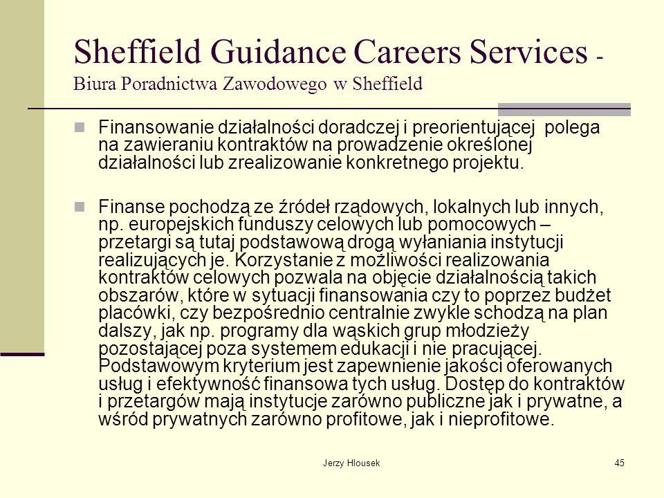 Jerzy Hlousek45 Sheffield Guidance Careers Services - Biura Poradnictwa Zawodowego w Sheffield Finansowanie działalności doradczej i preorientującej p