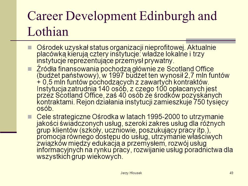 Jerzy Hlousek49 Career Development Edinburgh and Lothian Ośrodek uzyskał status organizacji nieprofitowej. Aktualnie placówką kierują cztery instytucj