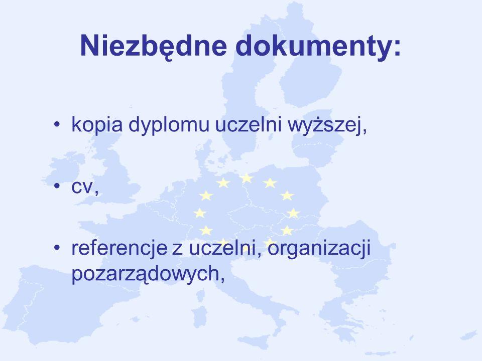 Niezbędne dokumenty: kopia dyplomu uczelni wyższej, cv, referencje z uczelni, organizacji pozarządowych,