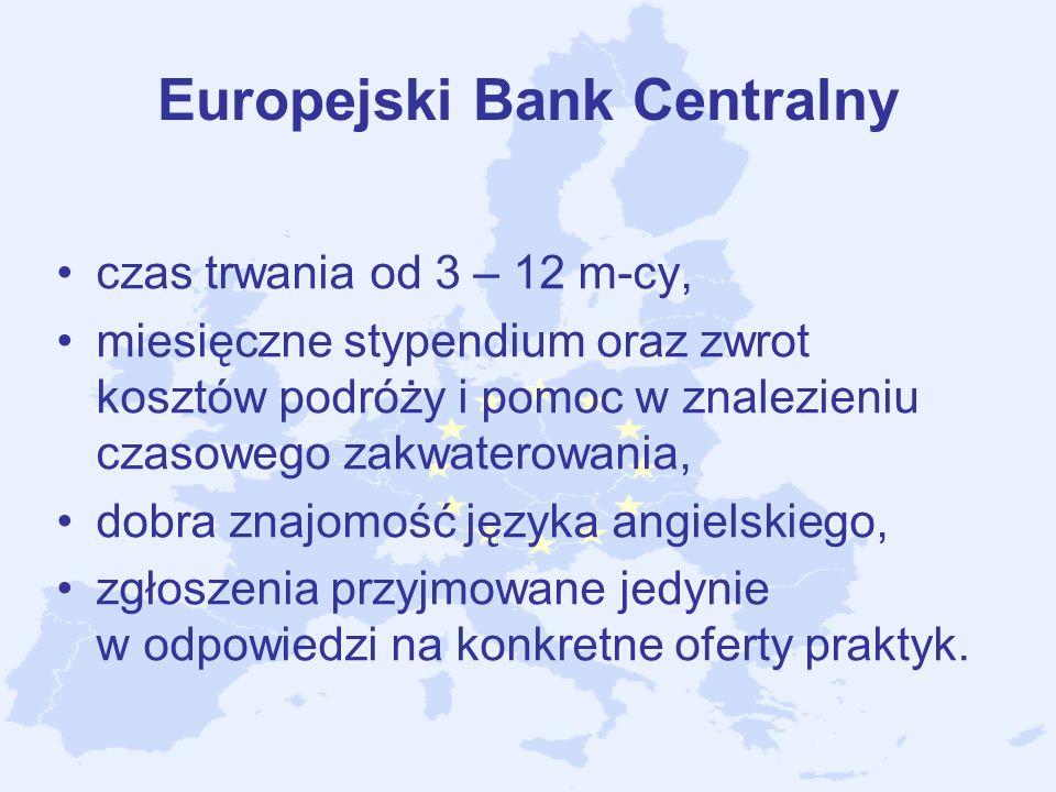 Europejski Bank Centralny czas trwania od 3 – 12 m-cy, miesięczne stypendium oraz zwrot kosztów podróży i pomoc w znalezieniu czasowego zakwaterowania