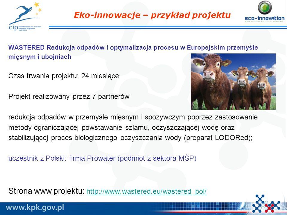 WASTERED Redukcja odpadów i optymalizacja procesu w Europejskim przemyśle mięsnym i ubojniach Czas trwania projektu: 24 miesiące Projekt realizowany p