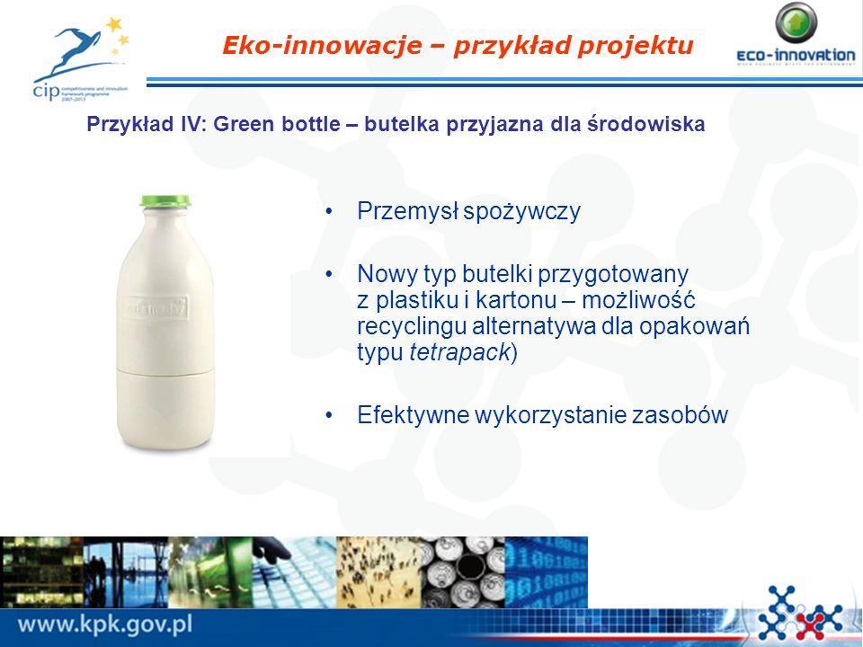 Przemysł spożywczy Nowy typ butelki przygotowany z plastiku i kartonu – możliwość recyclingu alternatywa dla opakowań typu tetrapack) Efektywne wykorz