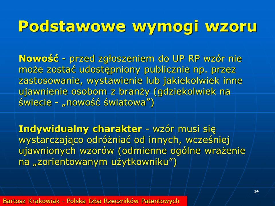14 Podstawowe wymogi wzoru Nowość - przed zgłoszeniem do UP RP wzór nie może zostać udostępniony publicznie np. przez zastosowanie, wystawienie lub ja