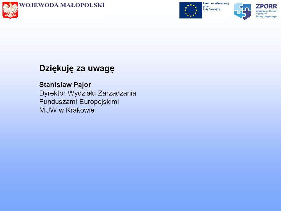 Dziękuję za uwagę Stanisław Pajor Dyrektor Wydziału Zarządzania Funduszami Europejskimi MUW w Krakowie