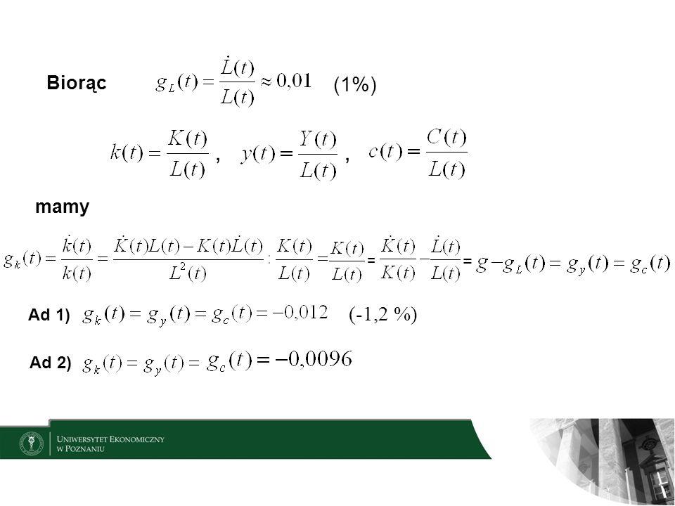 Biorąc (1%),, mamy = Ad 1) (-1,2 %) Ad 2) =