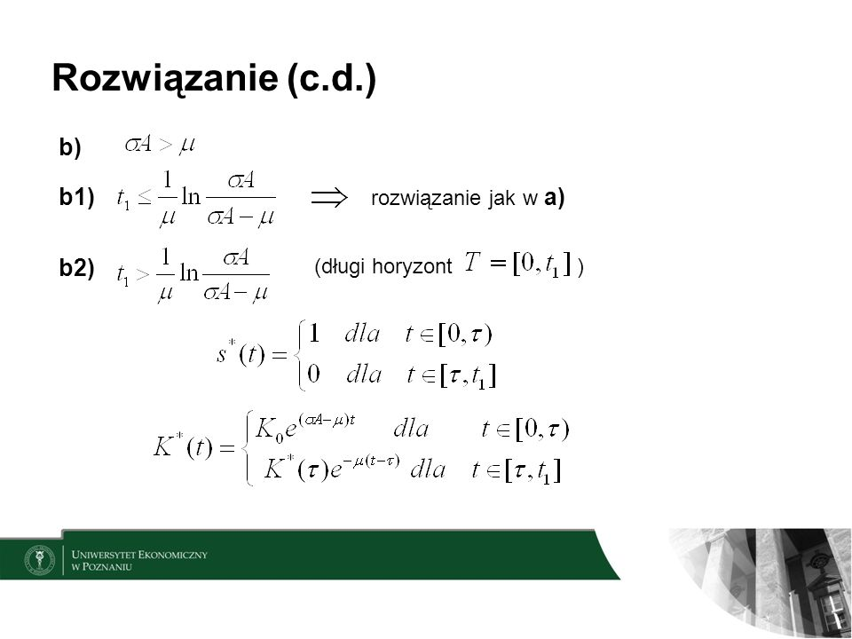 Rozwiązanie (c.d.) b) b1) rozwiązanie jak w a) b2) (długi horyzont)