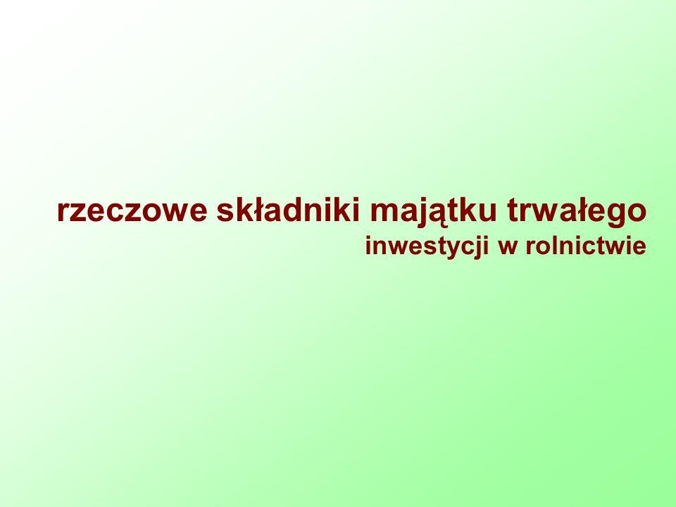 rzeczowe składniki majątku trwałego inwestycji w rolnictwie