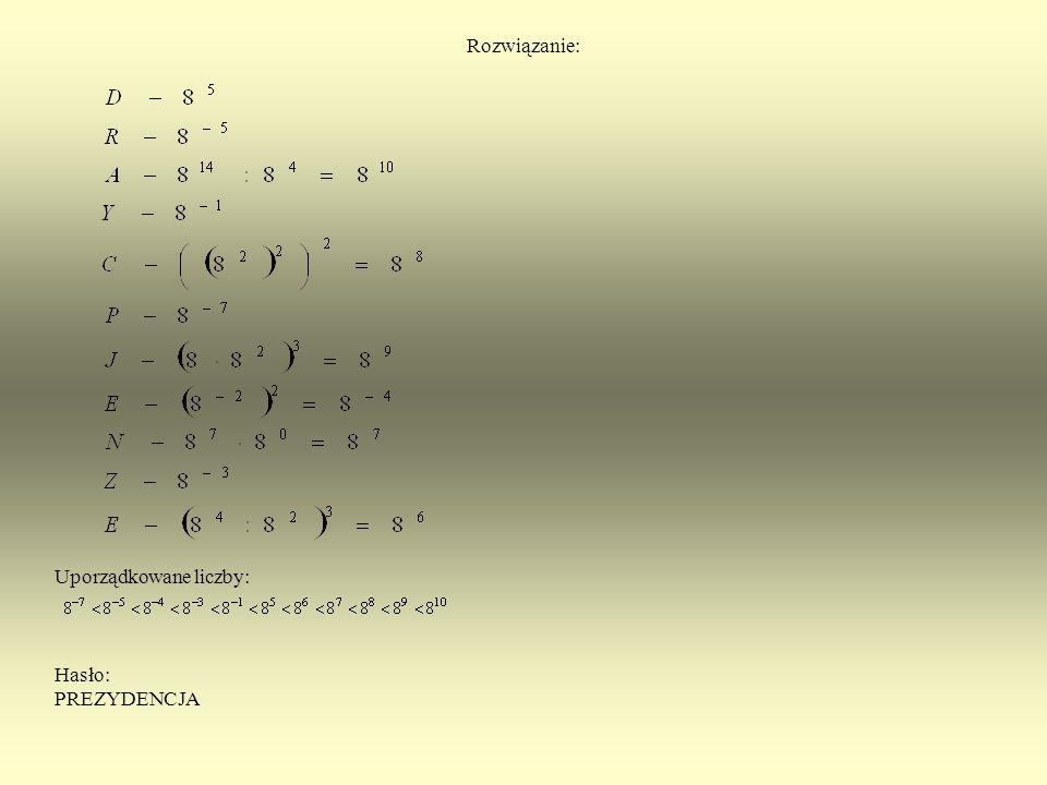 Zadanie 1. Zadanie z hasłem. Uporządkuj podane liczby w kolejności rosnącej. Litery przyporządkowane tym liczbom utworzą hasło. Dowiesz się, co będzie