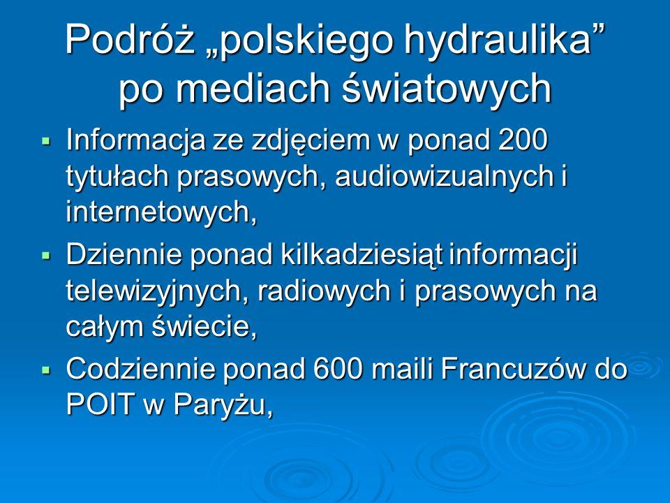 Podróż polskiego hydraulika po mediach światowych Informacja ze zdjęciem w ponad 200 tytułach prasowych, audiowizualnych i internetowych, Informacja z