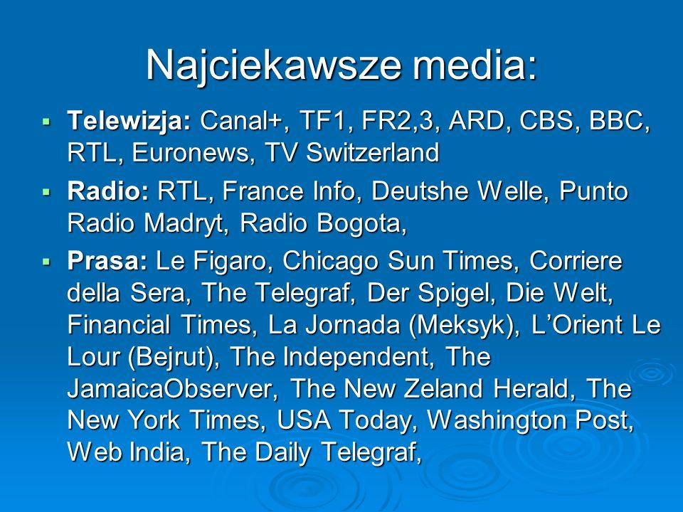 Najciekawsze media: Telewizja: Canal+, TF1, FR2,3, ARD, CBS, BBC, RTL, Euronews, TV Switzerland Telewizja: Canal+, TF1, FR2,3, ARD, CBS, BBC, RTL, Eur