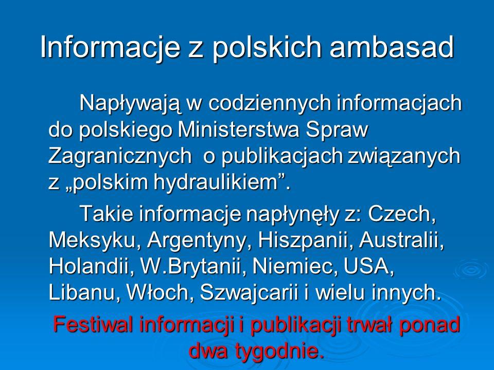 Informacje z polskich ambasad Napływają w codziennych informacjach do polskiego Ministerstwa Spraw Zagranicznych o publikacjach związanych z polskim h