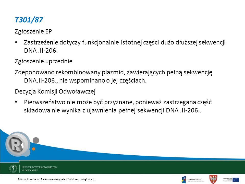 T301/87 Zgłoszenie EP Zastrzeżenie dotyczy funkcjonalnie istotnej części dużo dłuższej sekwencji DNA.II-206. Zgłoszenie uprzednie Zdeponowano rekombin