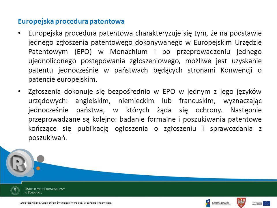 Europejska procedura patentowa Europejska procedura patentowa charakteryzuje się tym, że na podstawie jednego zgłoszenia patentowego dokonywanego w Eu