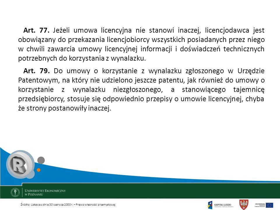Art. 77. Jeżeli umowa licencyjna nie stanowi inaczej, licencjodawca jest obowiązany do przekazania licencjobiorcy wszystkich posiadanych przez niego w