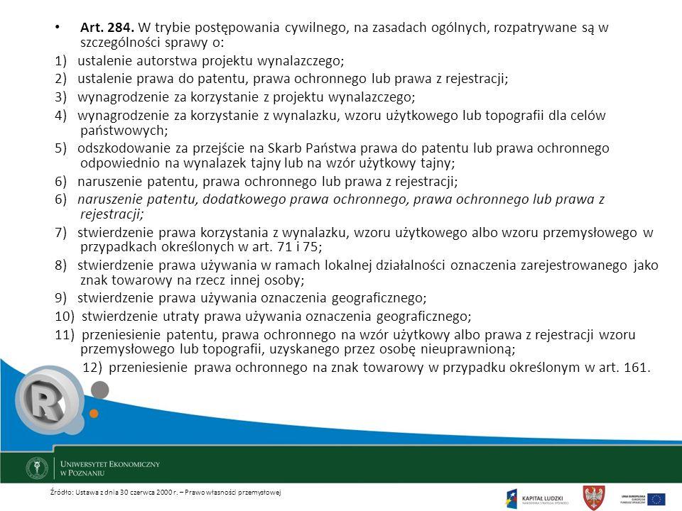 Art. 284. W trybie postępowania cywilnego, na zasadach ogólnych, rozpatrywane są w szczególności sprawy o: 1) ustalenie autorstwa projektu wynalazczeg