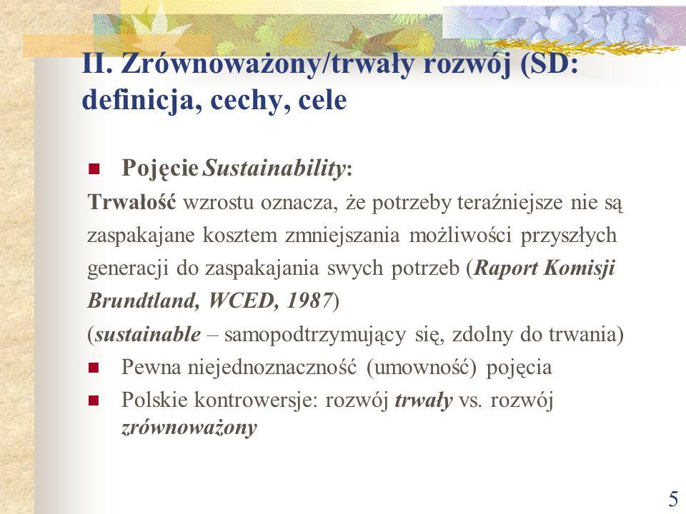 6 II.Zrównoważony/trwały rozwój (SD: definicja, cechy, cele – c.d.