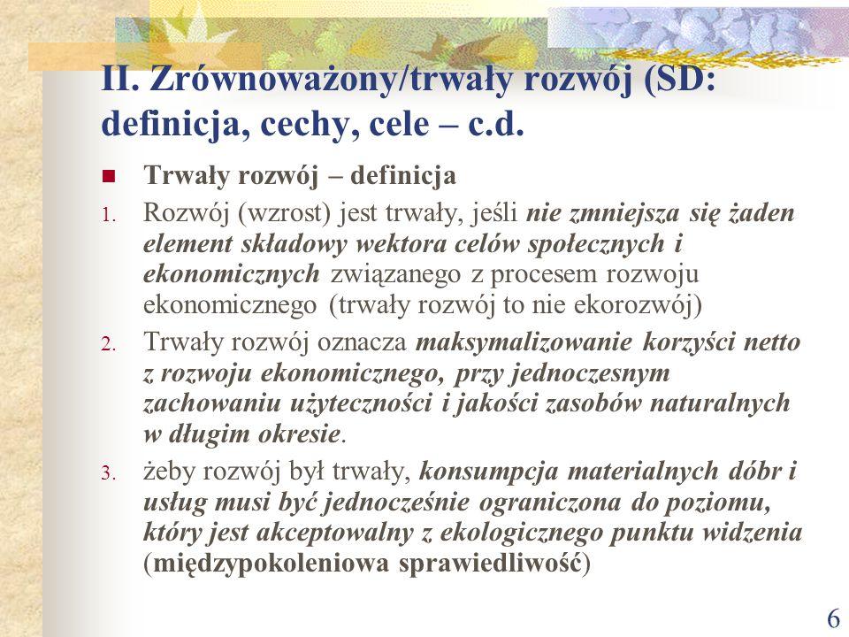 7 II.Zrównoważony/trwały rozwój (SD: definicja, cechy, cele – c.d.