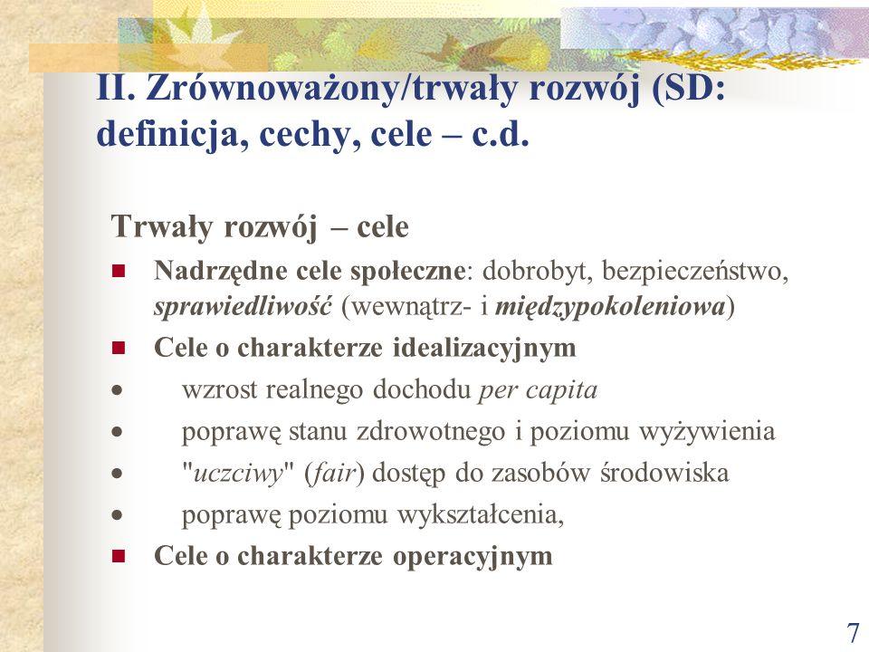 8 II.Zrównoważony/trwały rozwój (SD: definicja, cechy, cele – c.d.