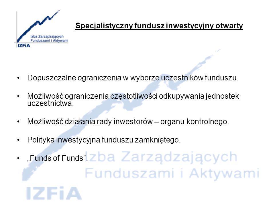 Fundusz Inwestycyjny Zamknięty Emituje certyfikaty inwestycyjne – papiery wartościowe na okaziciela lub imienne, uprawniające do udziału w aktywach netto funduszu.