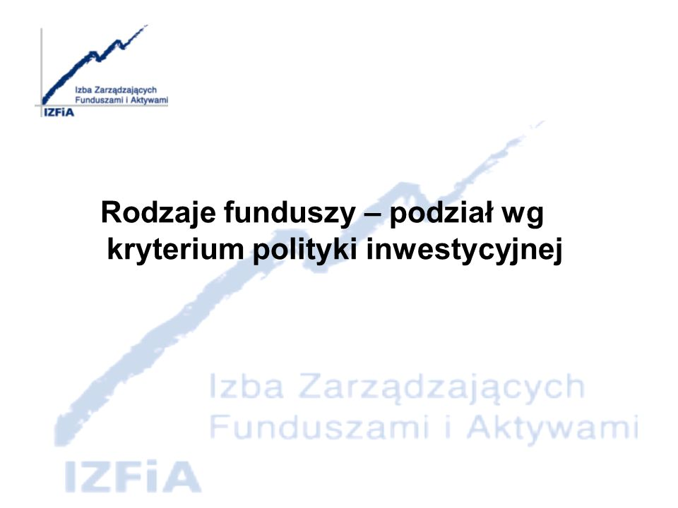 –Polityka inwestycyjna funduszu - informuje potencjalnych uczestników, w jaki sposób fundusz zamierza osiągnąć swój cel inwestycyjny.