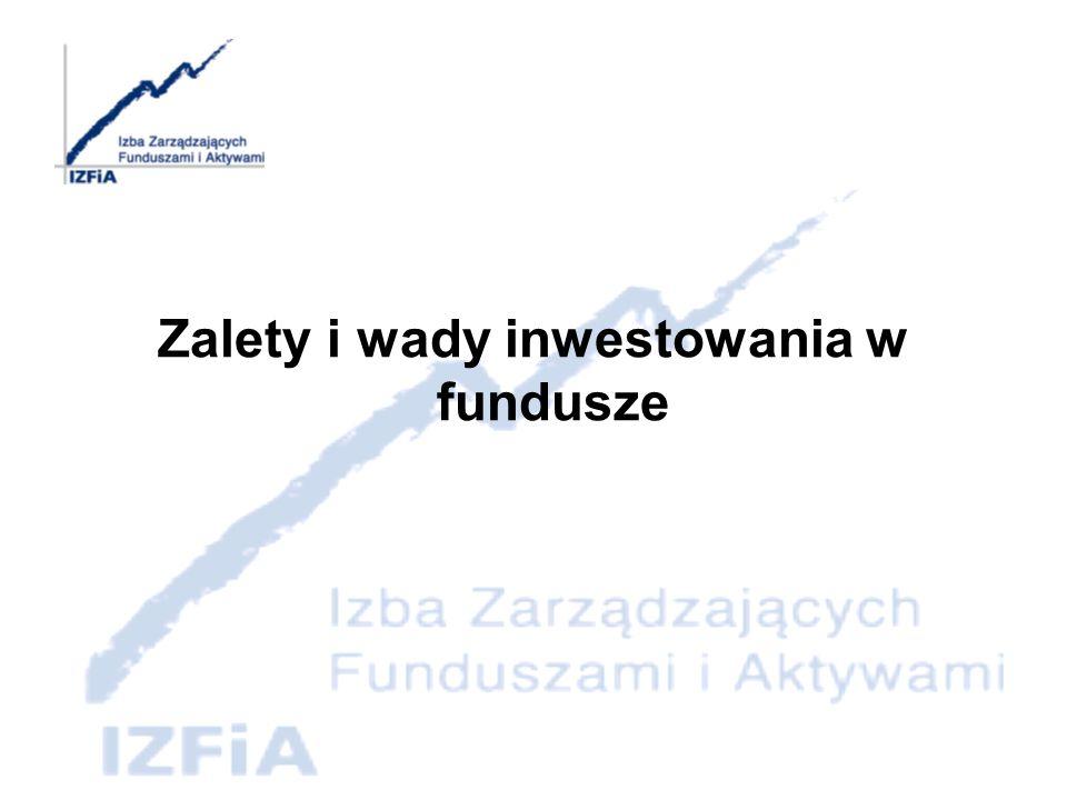 Zalety inwestowania w fundusze Bezpieczeństwo lokowanego kapitału - zapisy ustawy o funduszach inwestycyjnych - obowiązki informacyjne - osobowość prawna funduszu - rola banku depozytariusza - rola agenta transferowego