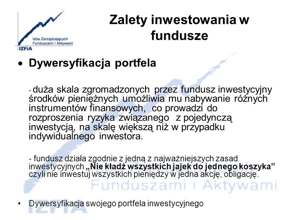 Zalety inwestowania w fundusze Płynność inwestycji - polega na wyborze czasu rozpoczęcia jak i zakończenia inwestycji.