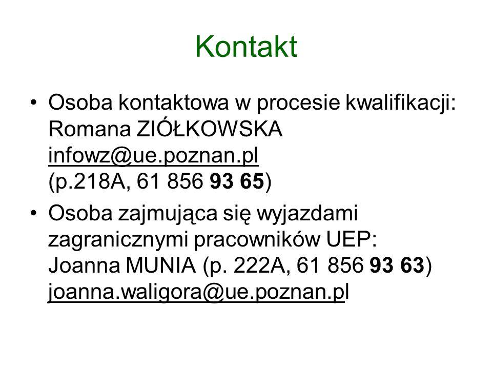 Kontakt Osoba kontaktowa w procesie kwalifikacji: Romana ZIÓŁKOWSKA infowz@ue.poznan.pl (p.218A, 61 856 93 65) Osoba zajmująca się wyjazdami zagranicz