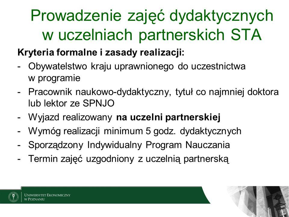 Wyjazdy szkoleniowe STT Kryteria formalne i zasady realizacji: -Obywatelstwo kraju uprawnionego do uczestnictwa w programie -Pracownik zatrudniony na UEP -Wyjazd realizowany w instytucji z kraju uprawnionego (UEP nie wymaga podpisania umowy międzyinstytucjonalnej Erasmusa przy wyjazdach na STT) -Sporządzony Indywidualny Program Szkolenia (związany z charakterem pracy wykonywanej na UEP) -Termin uzgodniony z instytucją przyjmującą