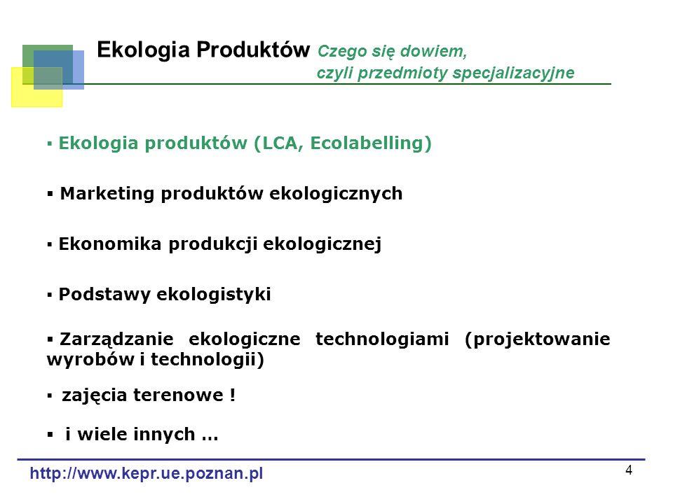 4 Ekologia Produktów Czego się dowiem, czyli przedmioty specjalizacyjne Ekologia produktów (LCA, Ecolabelling) Marketing produktów ekologicznych Ekono