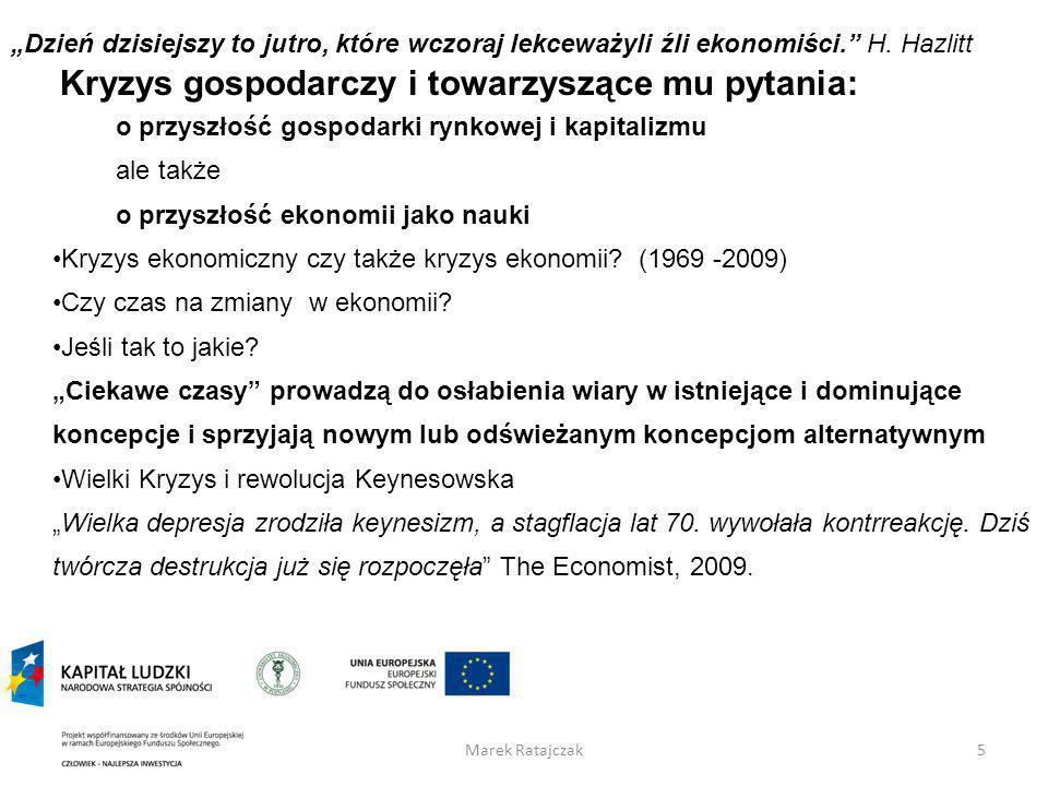 Dzień dzisiejszy to jutro, które wczoraj lekceważyli źli ekonomiści. H. Hazlitt Kryzys gospodarczy i towarzyszące mu pytania: o przyszłość gospodarki