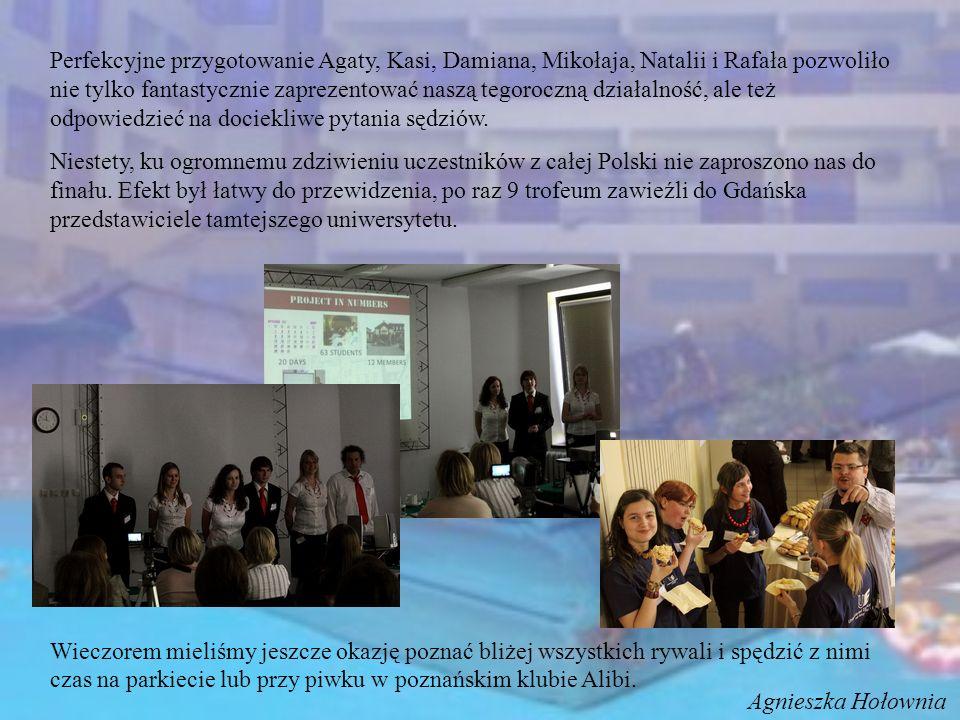 Perfekcyjne przygotowanie Agaty, Kasi, Damiana, Mikołaja, Natalii i Rafała pozwoliło nie tylko fantastycznie zaprezentować naszą tegoroczną działalnoś