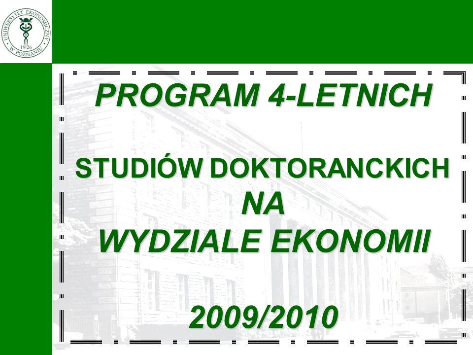 PROGRAM 4-LETNICH STUDIÓW DOKTORANCKICH NA WYDZIALE EKONOMII 2009/2010