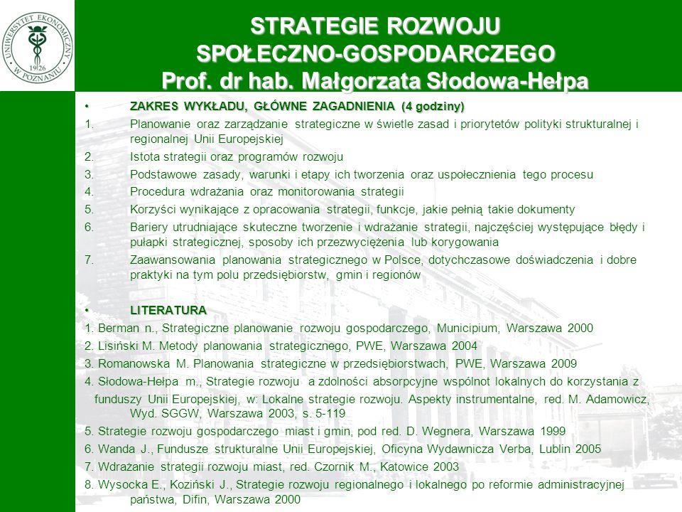 ZAKRES WYKŁADU, GŁÓWNE ZAGADNIENIA (4 godziny)ZAKRES WYKŁADU, GŁÓWNE ZAGADNIENIA (4 godziny) 1.Planowanie oraz zarządzanie strategiczne w świetle zasa