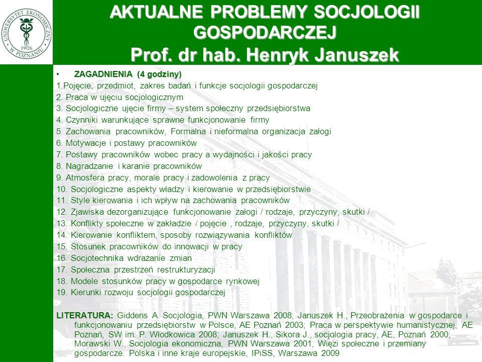 ZAGADNIENIA (4 godziny)ZAGADNIENIA (4 godziny) 1.Pojęcie, przedmiot, zakres badań i funkcje socjologii gospodarczej 2. Praca w ujęciu socjologicznym 3
