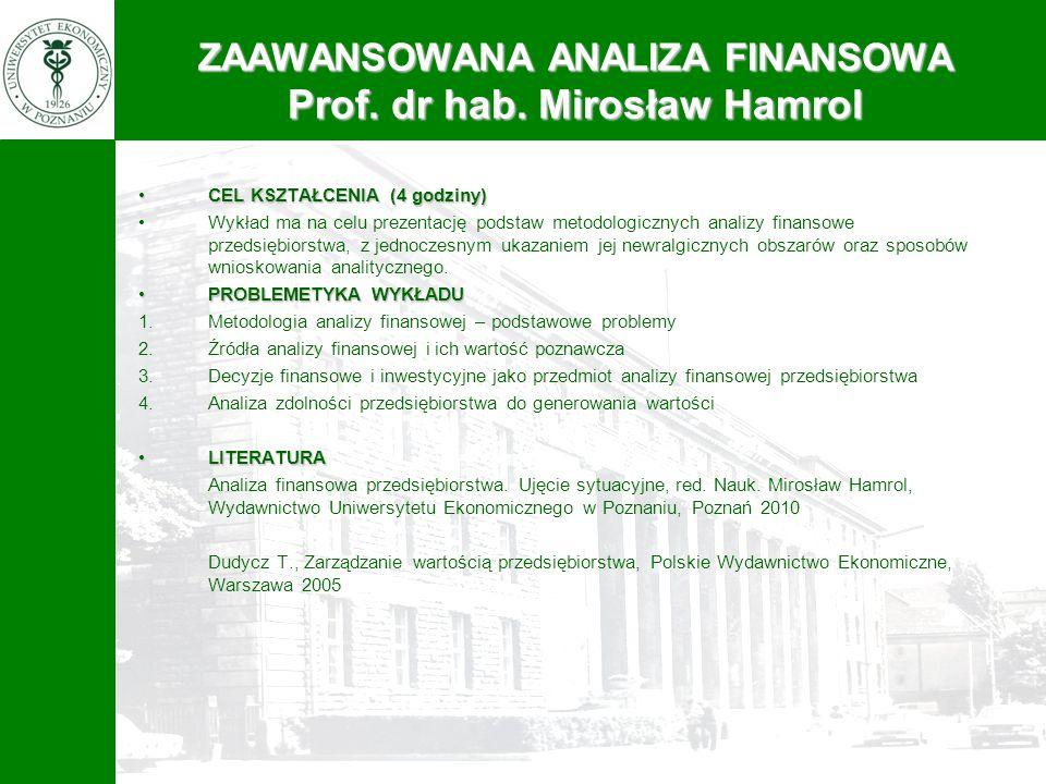 CEL KSZTAŁCENIA (4 godziny)CEL KSZTAŁCENIA (4 godziny) Wykład ma na celu prezentację podstaw metodologicznych analizy finansowe przedsiębiorstwa, z je