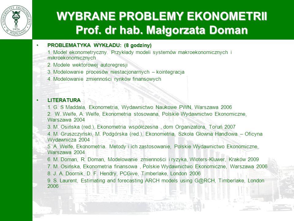 PROBLEMATYKA WYKŁADU: (8 godziny)PROBLEMATYKA WYKŁADU: (8 godziny) 1. Model ekonometryczny. Przykłady modeli systemów makroekonomicznych i mikroekonom