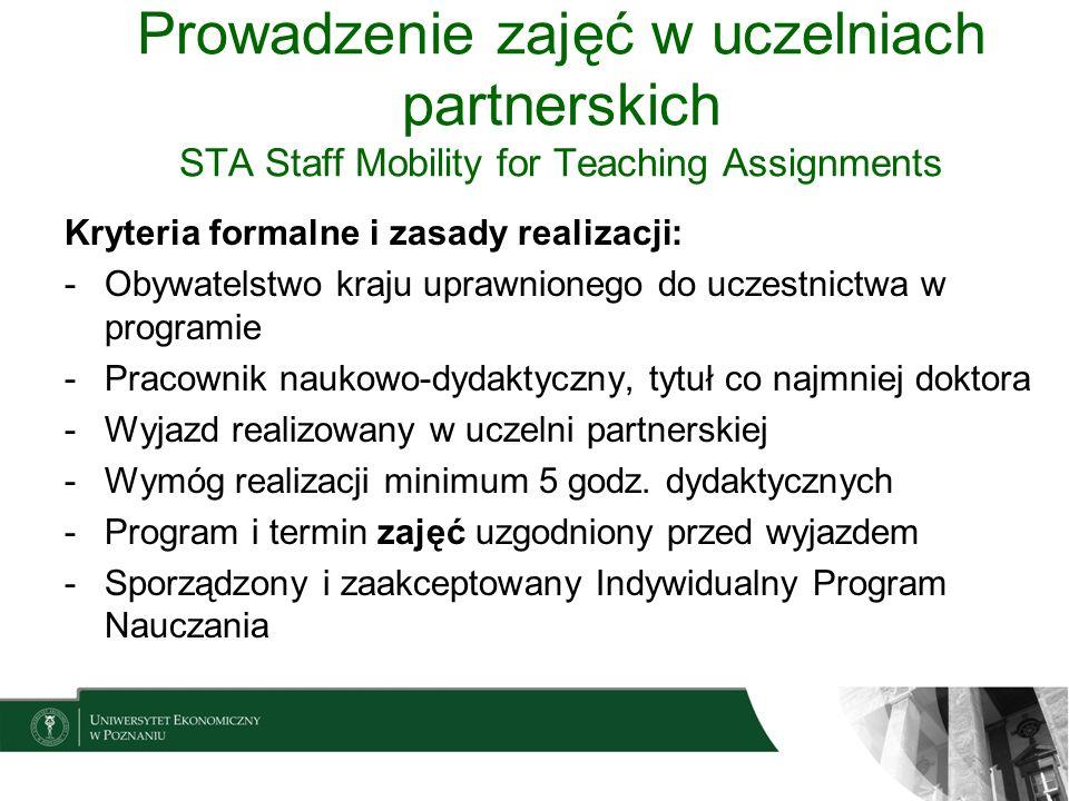 Prowadzenie zajęć w uczelniach partnerskich STA Staff Mobility for Teaching Assignments Kryteria formalne i zasady realizacji: -Obywatelstwo kraju upr