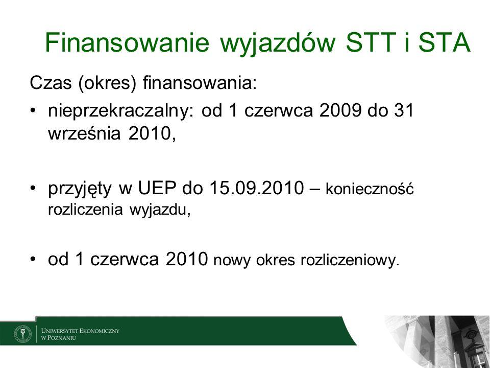 Finansowanie wyjazdów STT i STA Czas (okres) finansowania: nieprzekraczalny: od 1 czerwca 2009 do 31 września 2010, przyjęty w UEP do 15.09.2010 – kon