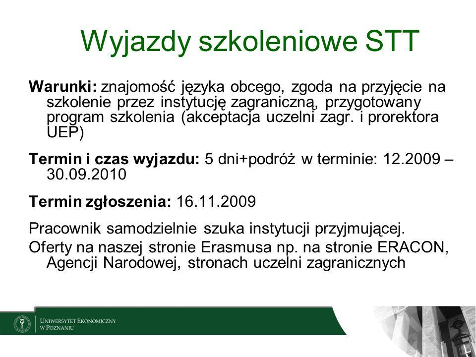 Wyjazdy szkoleniowe STT Warunki: znajomość języka obcego, zgoda na przyjęcie na szkolenie przez instytucję zagraniczną, przygotowany program szkolenia