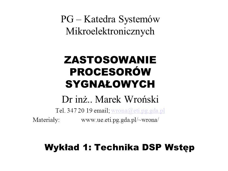 Cel, rozkład zajęć, treść przedmiotu Cel: Zapoznanie się z zastosowaniami procesorów sygnałowych we współczesnych systemach elektronicznych (praktyczne programowanie PS ADSP 21161N).