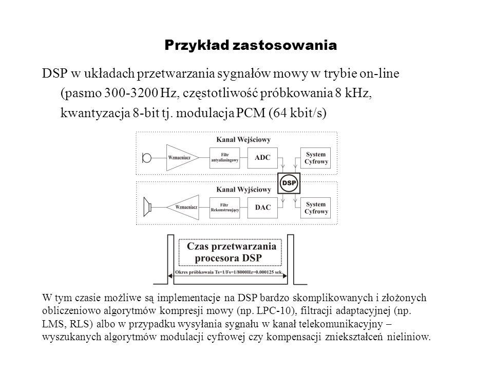 Przykład zastosowania DSP w układach przetwarzania sygnałów mowy w trybie on-line (pasmo 300-3200 Hz, częstotliwość próbkowania 8 kHz, kwantyzacja 8-b
