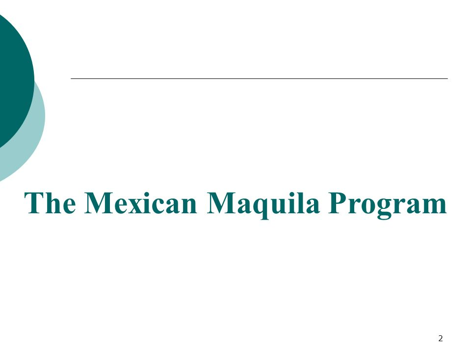 The Mexican Maquila Program 2