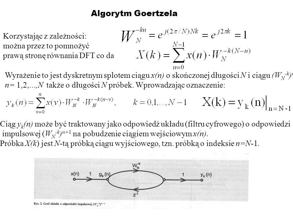 Algorytm Goertzela Korzystając z zależności: można przez to pomnożyć prawą stronę równania DFT co da Wyrażenie to jest dyskretnym splotem ciągu x(n) o