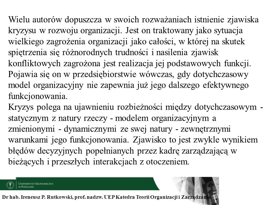 Dr hab. Ireneusz P. Rutkowski, prof. nadzw. UEP Katedra Teorii Organizacji i Zarządzania Wielu autorów dopuszcza w swoich rozważaniach istnienie zjawi